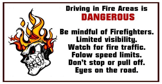 A skeletal head spouting fire wit Text Driving in Fire Areas is dangerous. Be mindful of firefighters, limited visibility, fire equipment, Observe speed limits keep eyes on the road.
