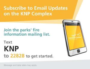 A graphic saying text KNP to 22828 to subscribe to the parks' fire mailing list
